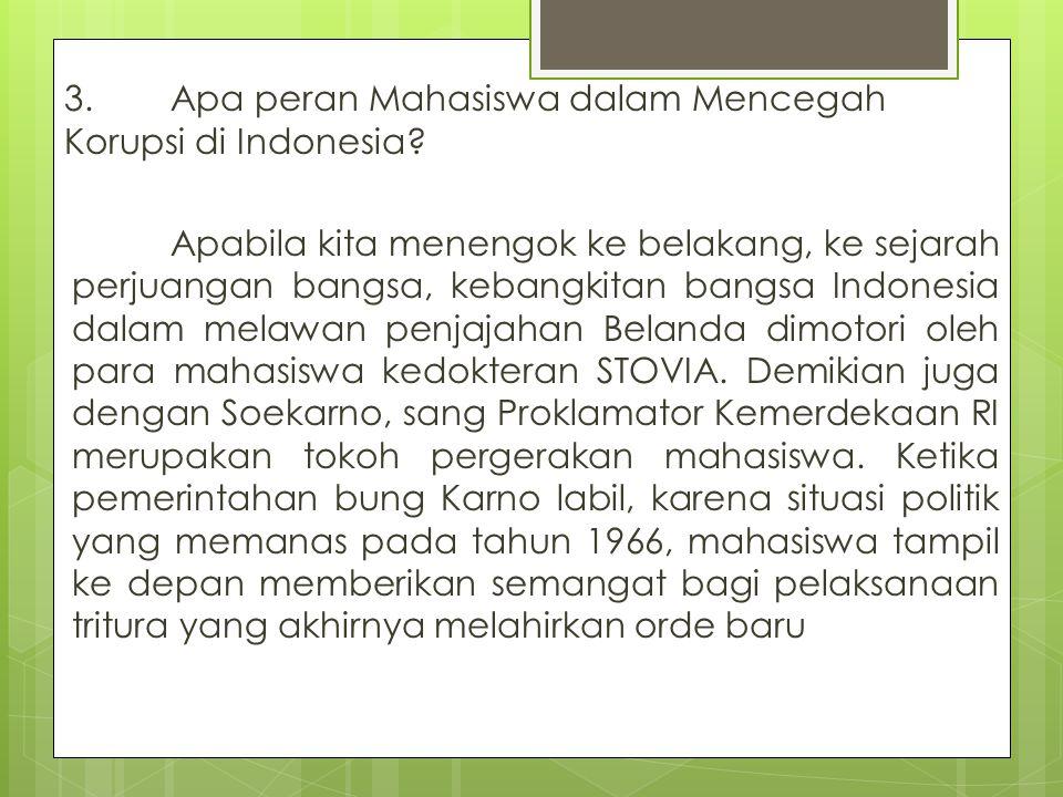 3. Apa peran Mahasiswa dalam Mencegah Korupsi di Indonesia