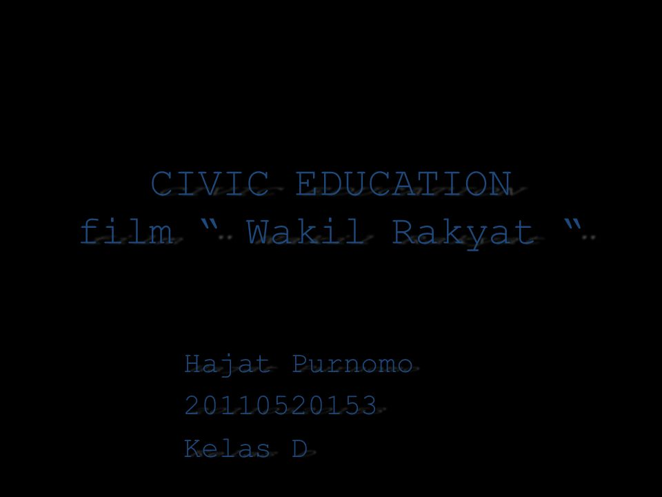 CIVIC EDUCATION film Wakil Rakyat