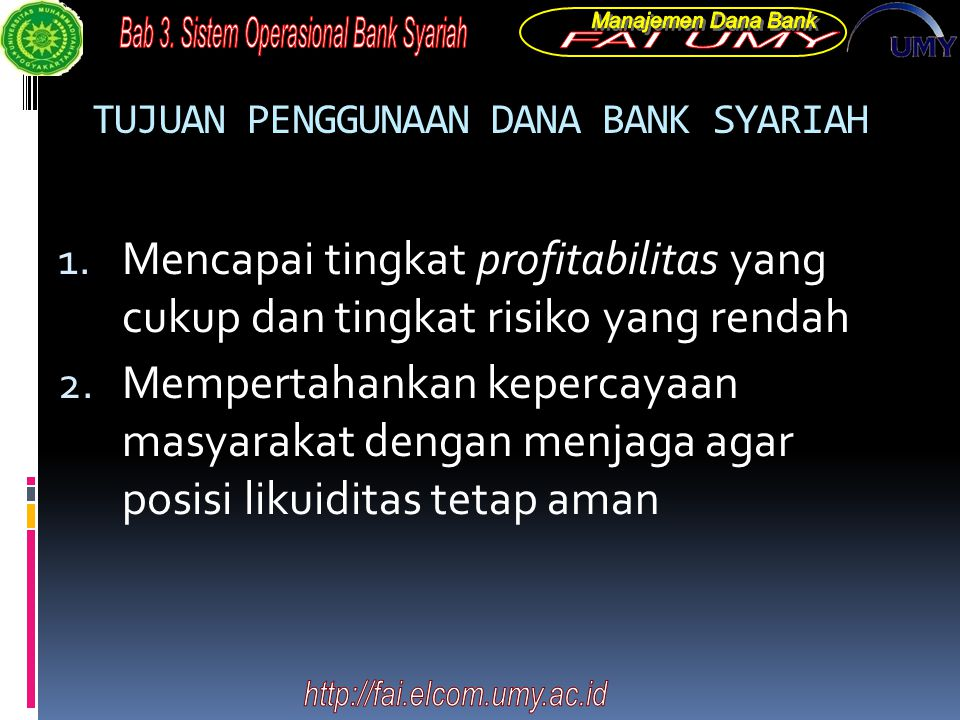 TUJUAN PENGGUNAAN DANA BANK SYARIAH