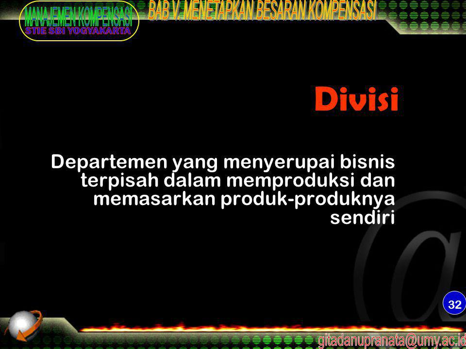Divisi Departemen yang menyerupai bisnis terpisah dalam memproduksi dan memasarkan produk-produknya sendiri.