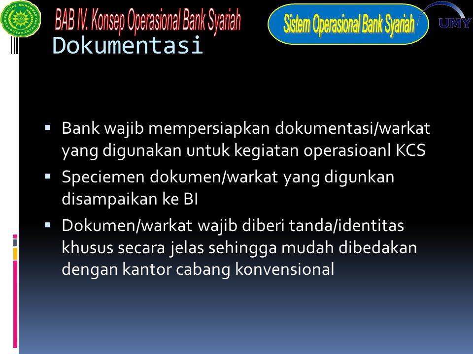 Dokumentasi Bank wajib mempersiapkan dokumentasi/warkat yang digunakan untuk kegiatan operasioanl KCS.