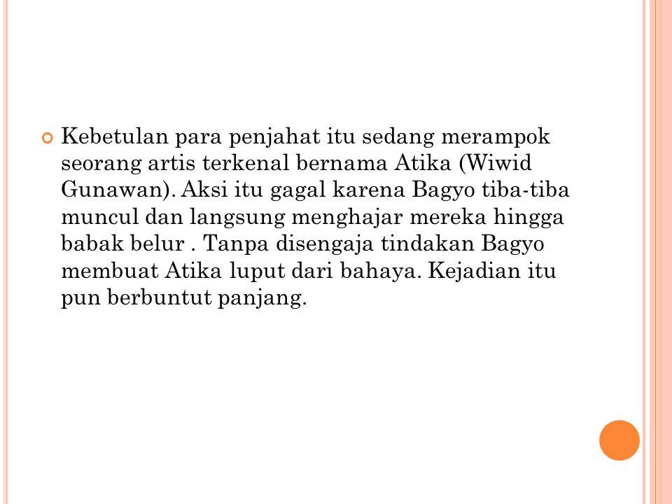 Kebetulan para penjahat itu sedang merampok seorang artis terkenal bernama Atika (Wiwid Gunawan).
