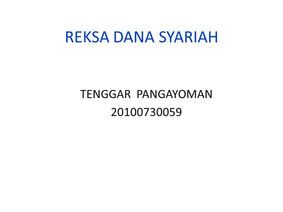 REKSA DANA SYARIAH TENGGAR PANGAYOMAN 20100730059