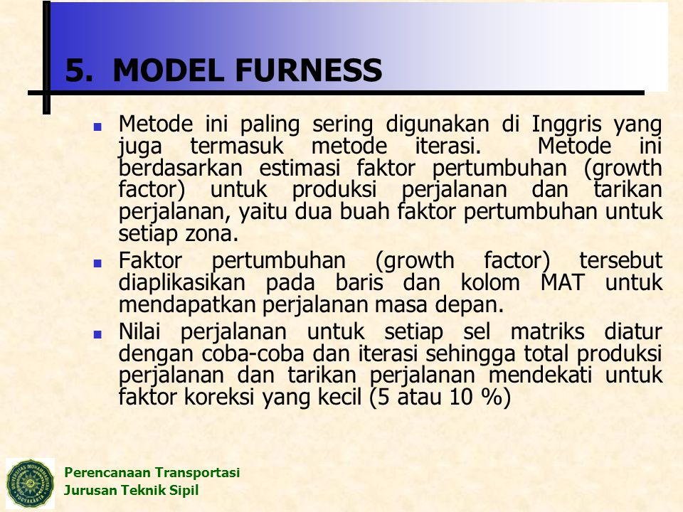 5. MODEL FURNESS