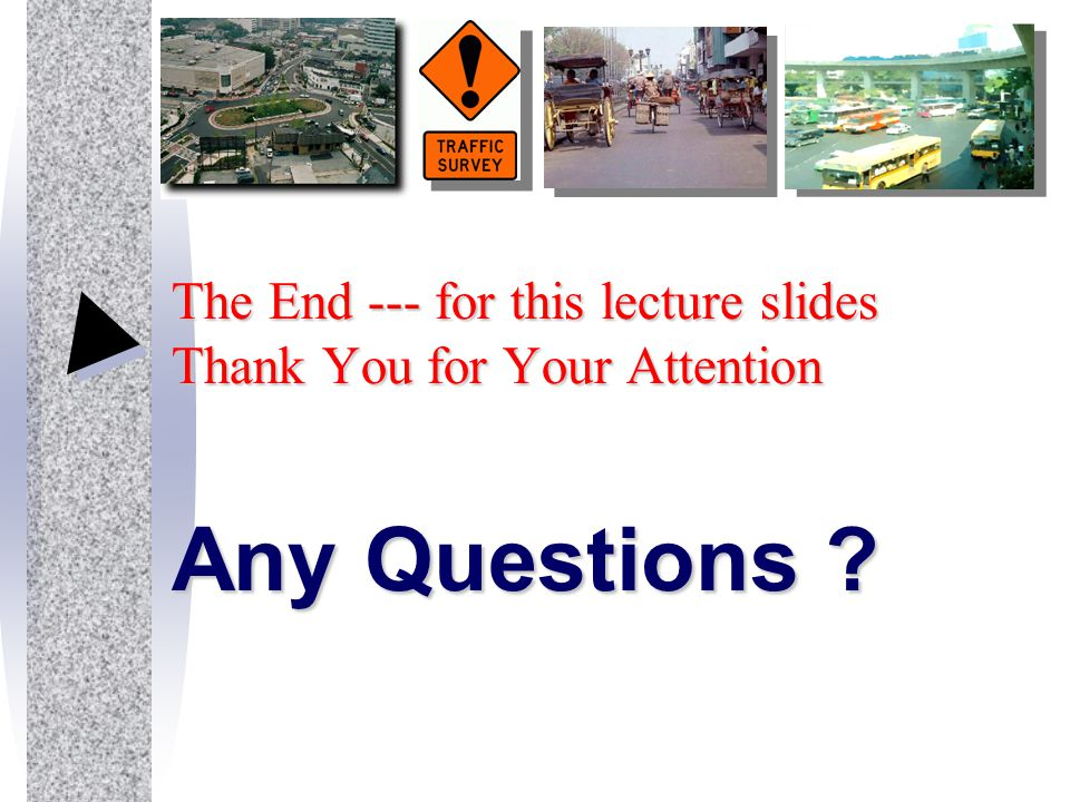 The End --- for this lecture slides Thank You for Your Attention