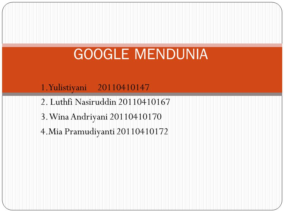 GOOGLE MENDUNIA 1.Yulistiyani 20110410147