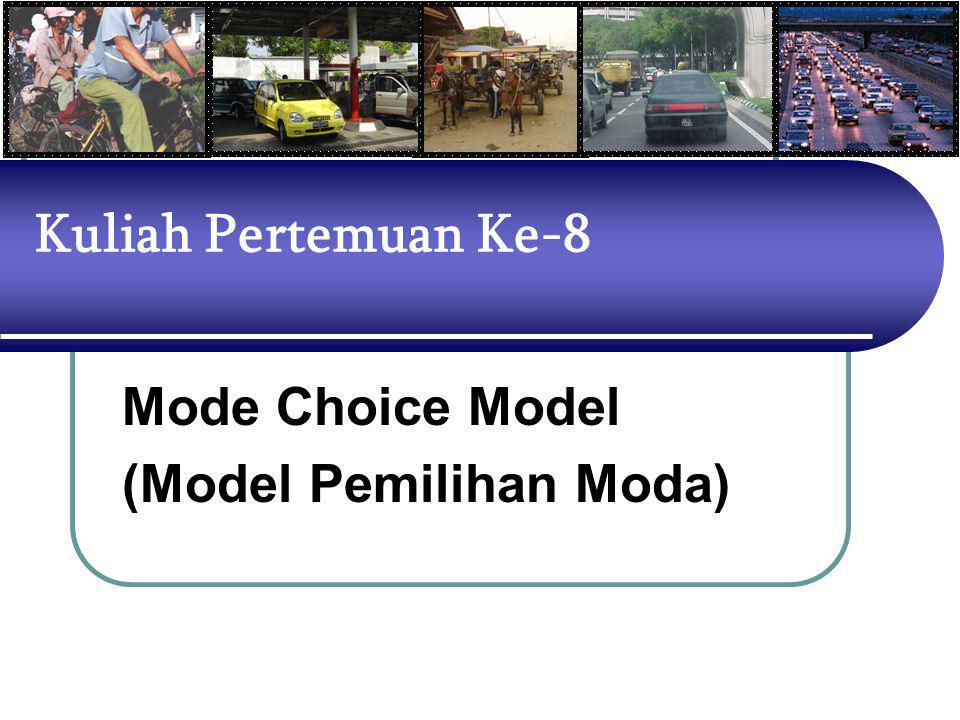 Mode Choice Model (Model Pemilihan Moda)