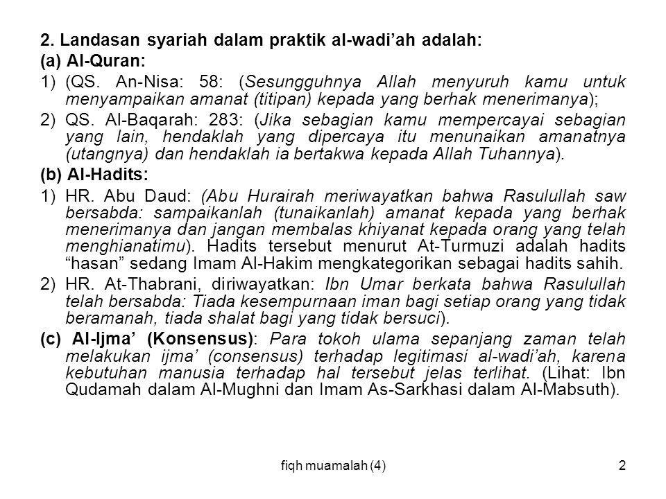 2. Landasan syariah dalam praktik al-wadi'ah adalah: (a) Al-Quran:
