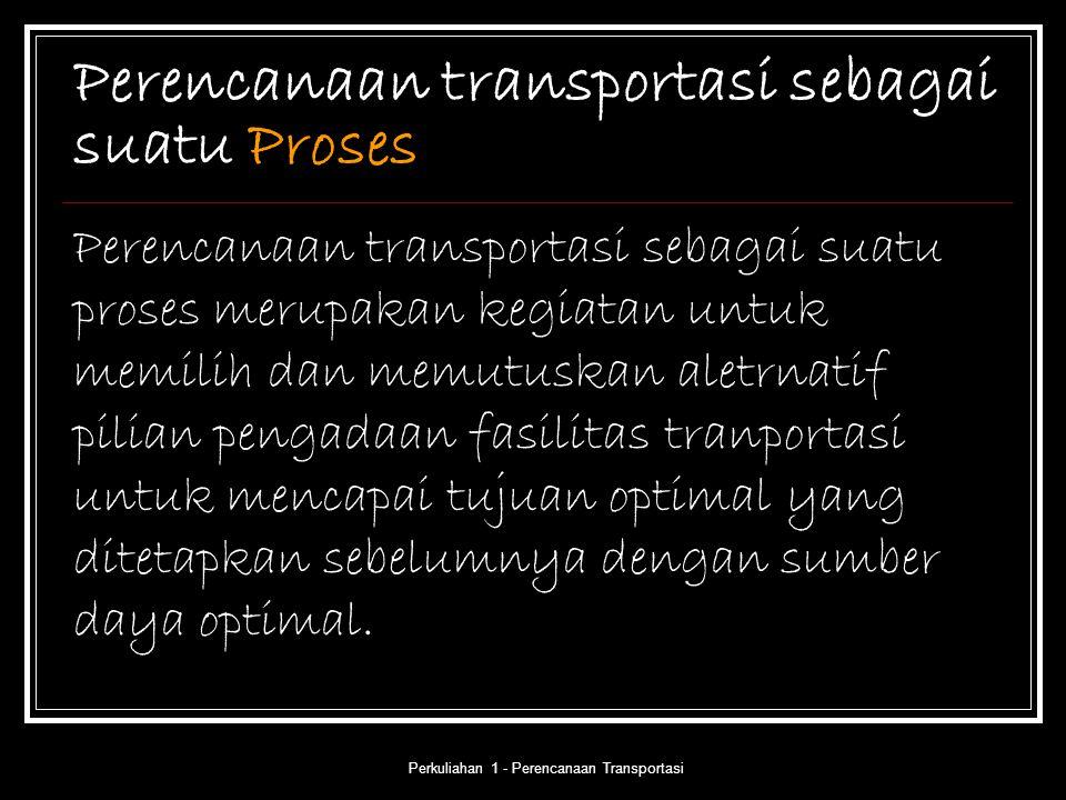 Perencanaan transportasi sebagai suatu Proses