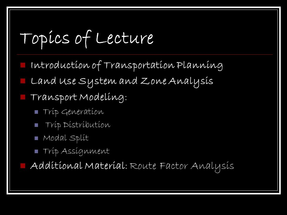 Topics of Lecture Introduction of Transportation Planning