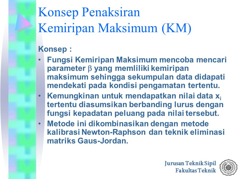 Konsep Penaksiran Kemiripan Maksimum (KM)