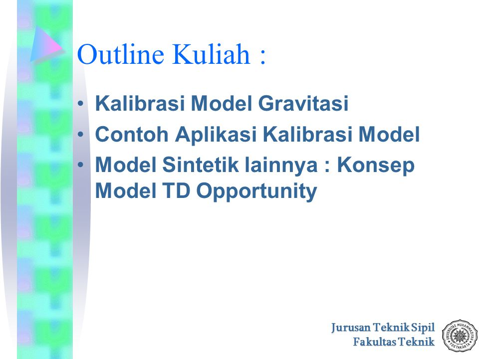 Outline Kuliah : Kalibrasi Model Gravitasi
