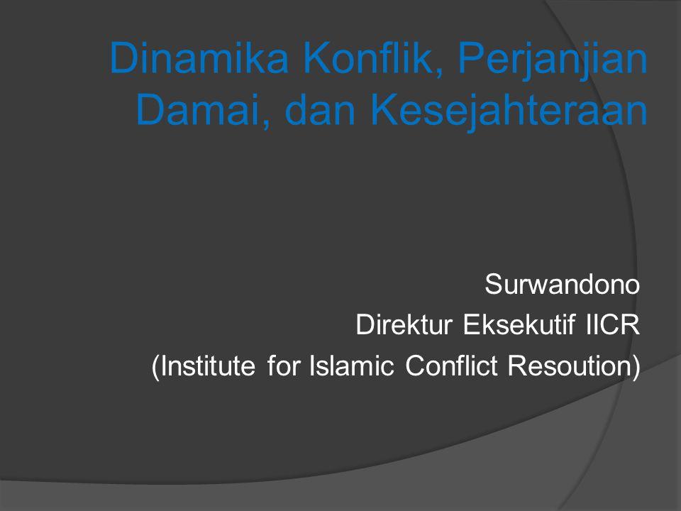 Dinamika Konflik, Perjanjian Damai, dan Kesejahteraan