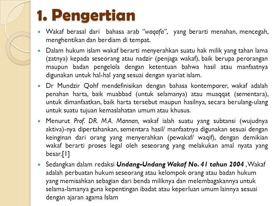 1. Pengertian Wakaf berasal dari bahasa arab waqafa , yang berarti menahan, mencegah, menghentikan dan berdiam di tempat.