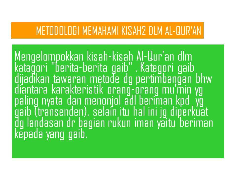 METODOLOGI MEMAHAMI KISAH2 DLM AL-QUR'AN