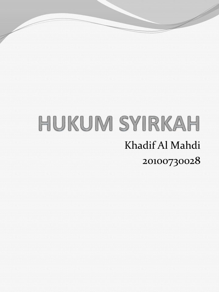 HUKUM SYIRKAH Khadif Al Mahdi 20100730028