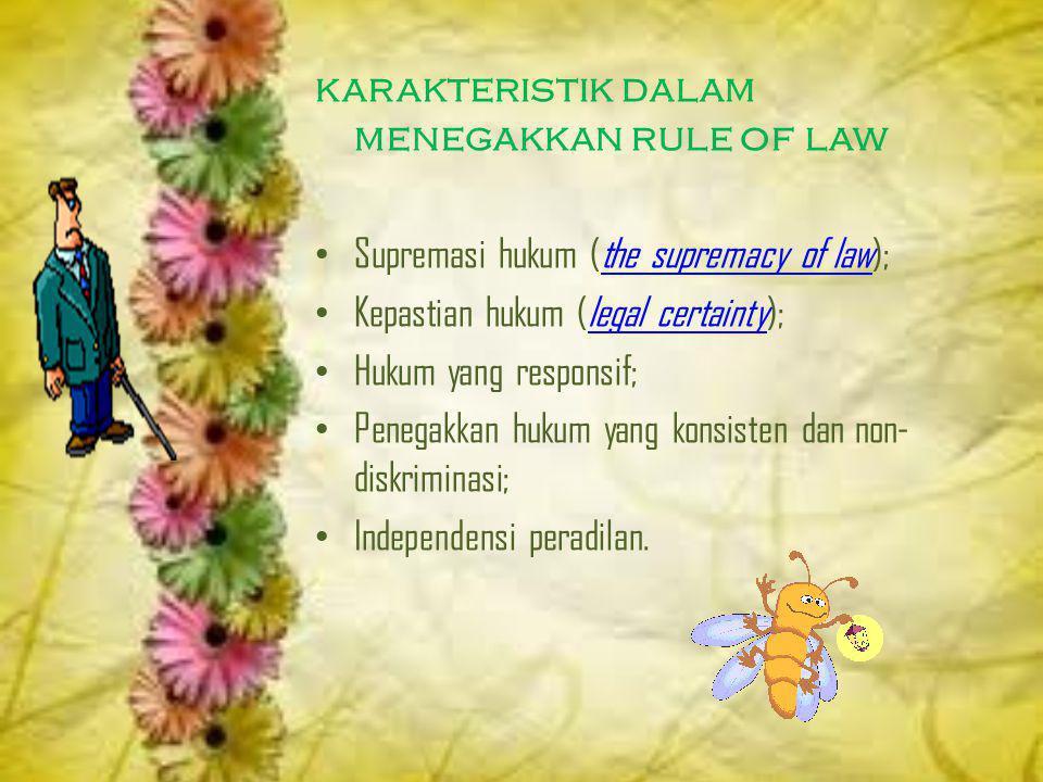karakteristik dalam menegakkan rule of law