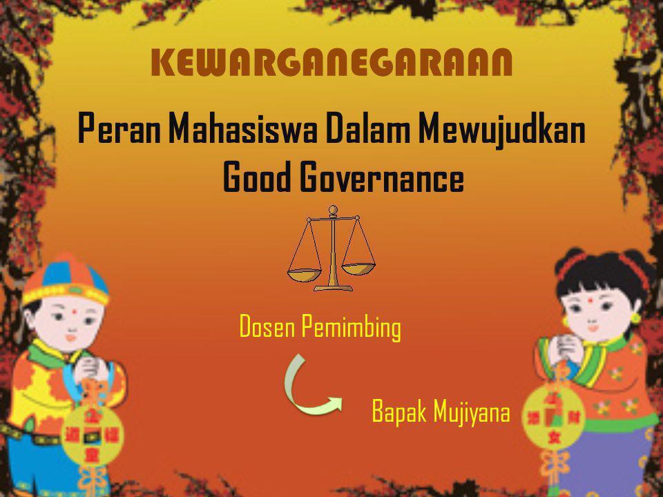 Peran Mahasiswa Dalam Mewujudkan Good Governance