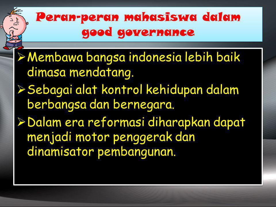 Peran-peran mahasiswa dalam good governance