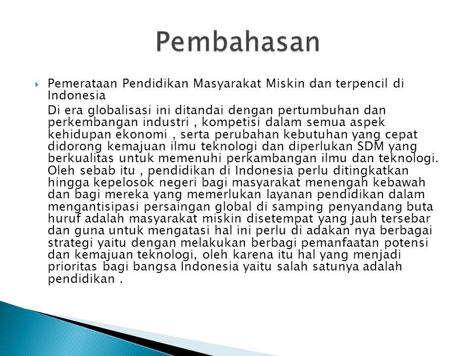 Pembahasan Pemerataan Pendidikan Masyarakat Miskin dan terpencil di Indonesia.