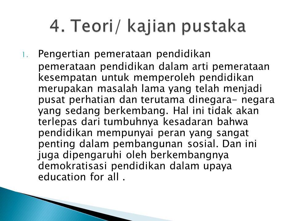 4. Teori/ kajian pustaka Pengertian pemerataan pendidikan