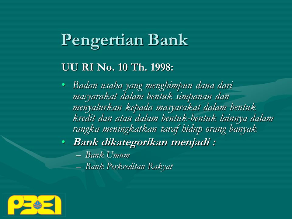 Pengertian Bank UU RI No. 10 Th. 1998: