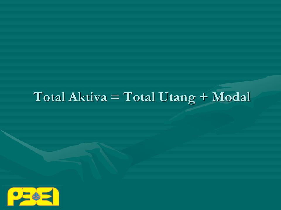 Total Aktiva = Total Utang + Modal