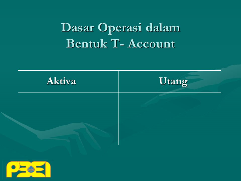 Dasar Operasi dalam Bentuk T- Account