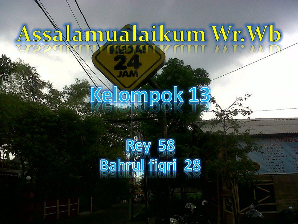 Assalamualaikum Wr.Wb Kelompok 13 Rey 58 Bahrul fiqri 28