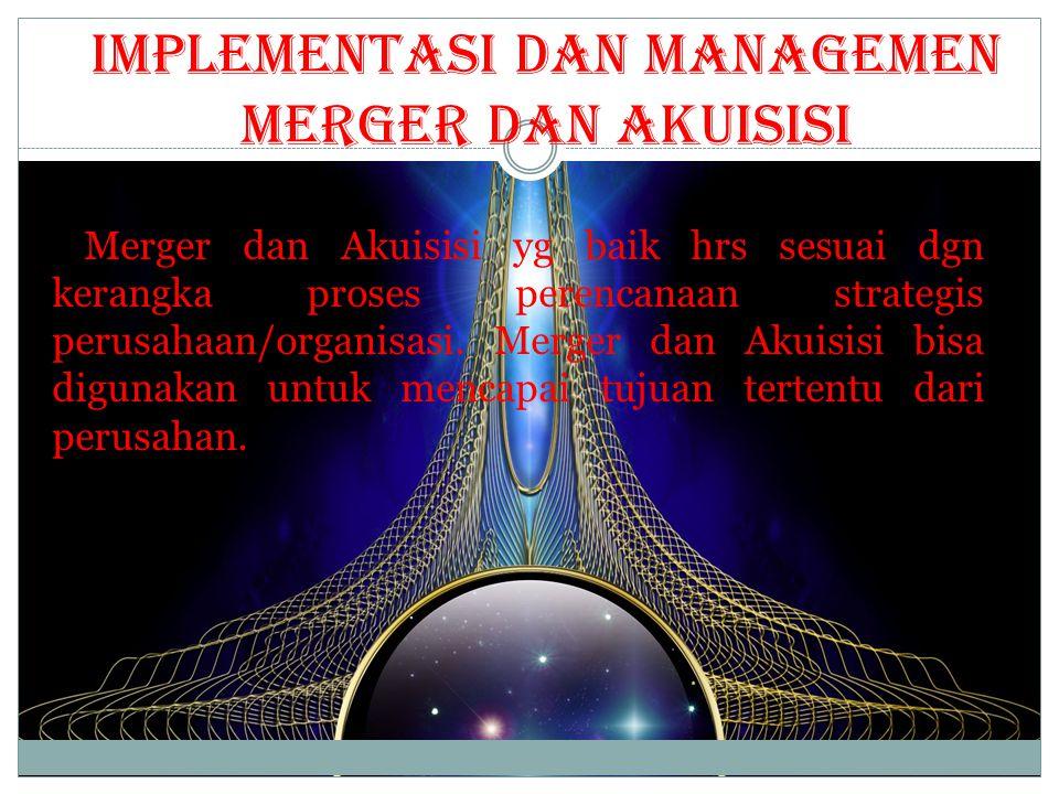 Implementasi dan Managemen Merger dan Akuisisi