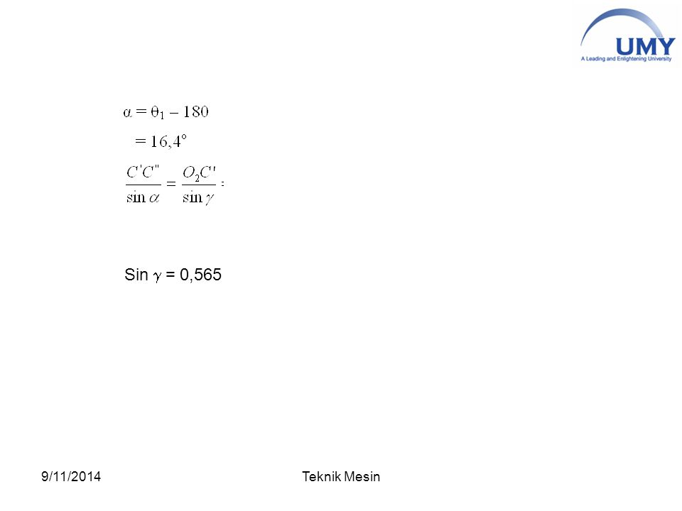Sin g = 0,565 4/6/2017 Teknik Mesin