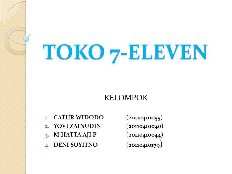 TOKO 7-ELEVEN KELOMPOK CATUR WIDODO (20110410055)
