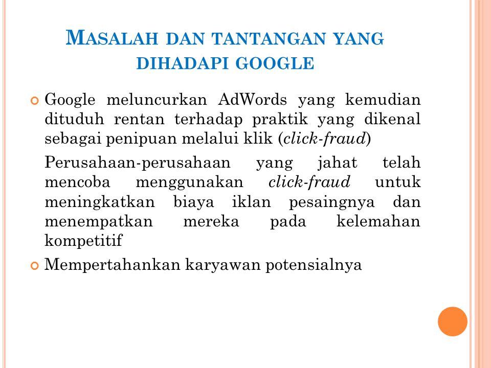 Masalah dan tantangan yang dihadapi google