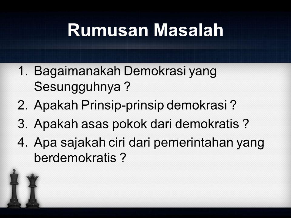 Rumusan Masalah Bagaimanakah Demokrasi yang Sesungguhnya
