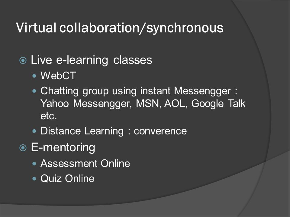 Virtual collaboration/synchronous