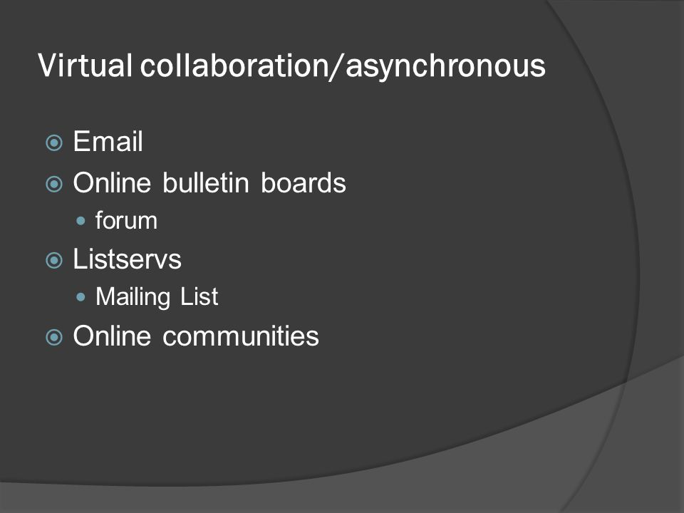 Virtual collaboration/asynchronous