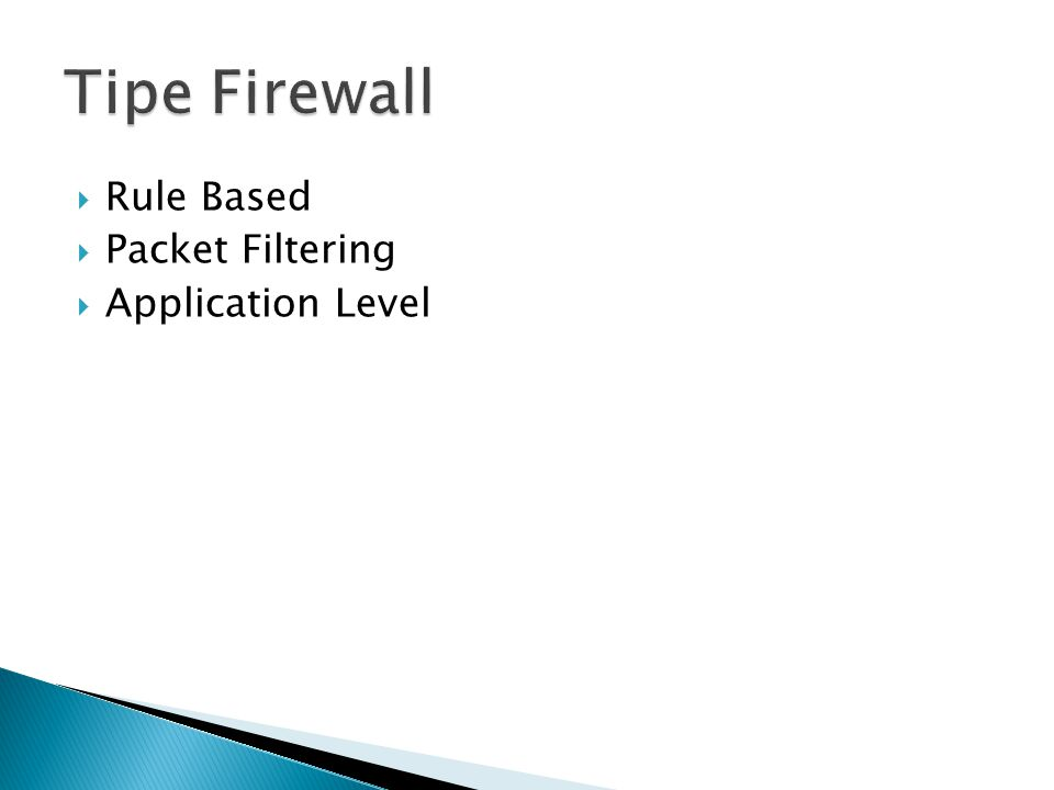 Tipe Firewall Rule Based Packet Filtering Application Level