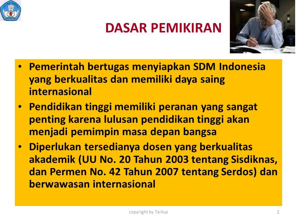 DASAR PEMIKIRAN Pemerintah bertugas menyiapkan SDM Indonesia yang berkualitas dan memiliki daya saing internasional.