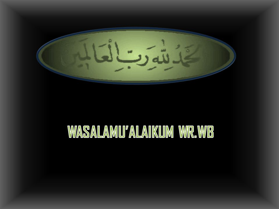 WASALAMU'ALAIKUM WR.WB