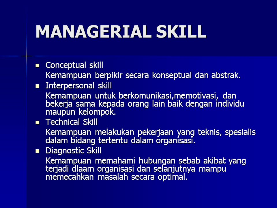 MANAGERIAL SKILL Conceptual skill