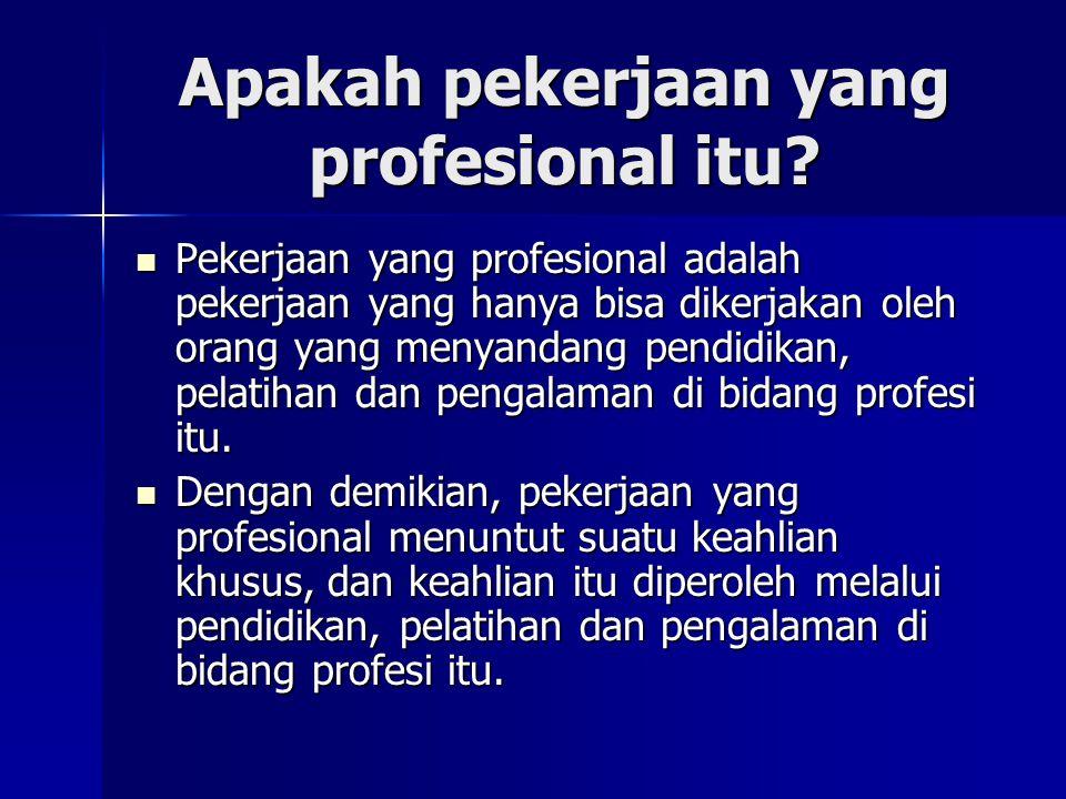 Apakah pekerjaan yang profesional itu