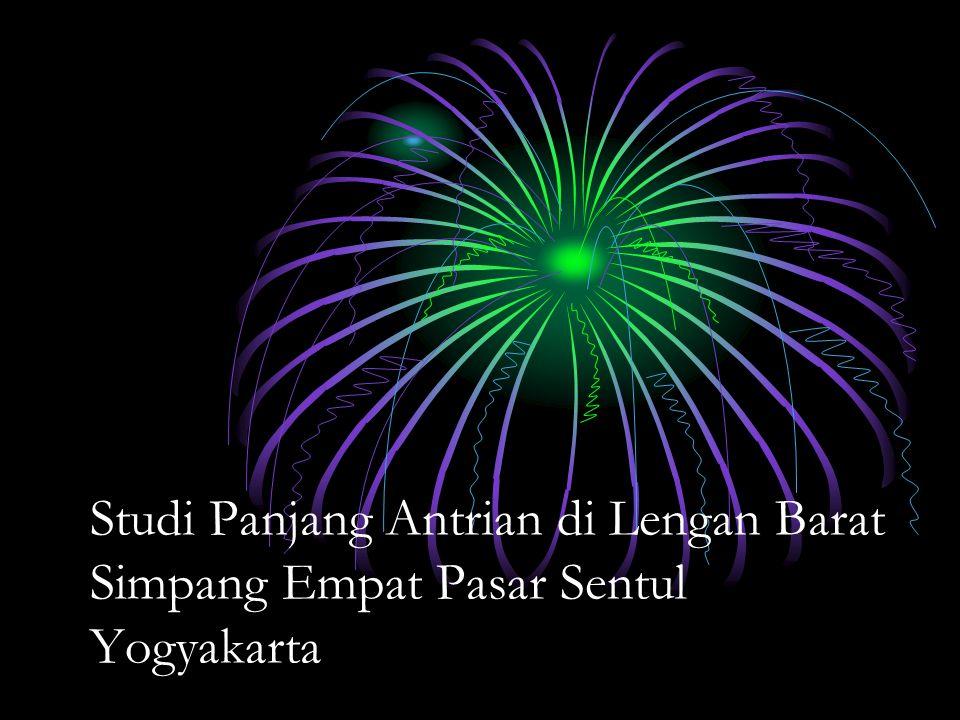 Studi Panjang Antrian di Lengan Barat Simpang Empat Pasar Sentul Yogyakarta