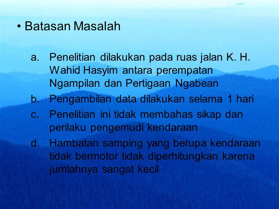 Batasan Masalah Penelitian dilakukan pada ruas jalan K. H. Wahid Hasyim antara perempatan Ngampilan dan Pertigaan Ngabean.