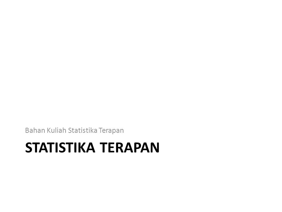 Bahan Kuliah Statistika Terapan
