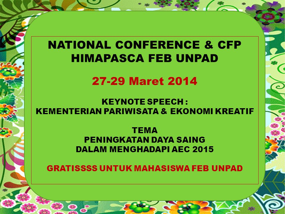 NATIONAL CONFERENCE & CFP HIMAPASCA FEB UNPAD 27-29 Maret 2014