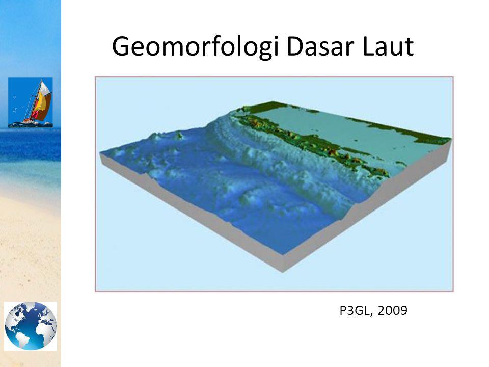 Geomorfologi Dasar Laut
