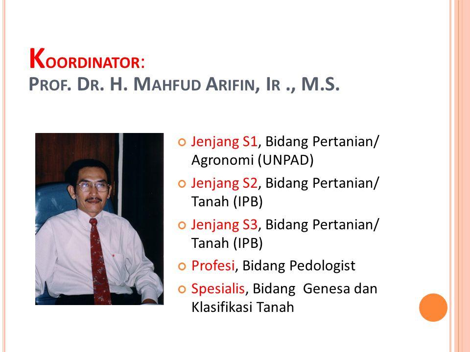 Koordinator: Prof. Dr. H. Mahfud Arifin, Ir ., M.S.