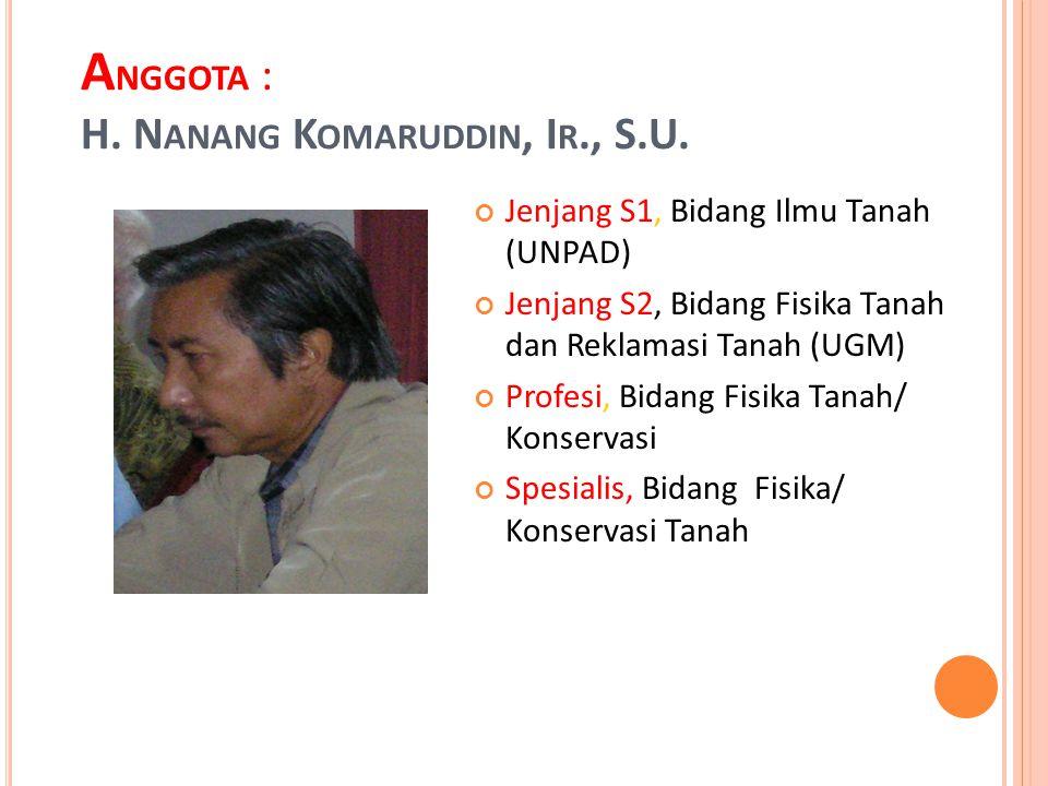 Anggota : H. Nanang Komaruddin, Ir., S.U.