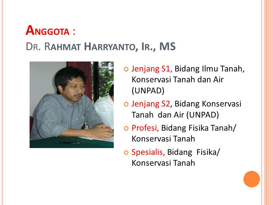 Anggota : Dr. Rahmat Harryanto, Ir., MS