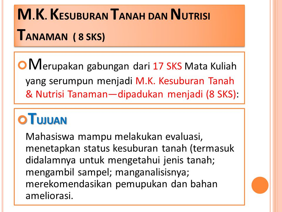 M.K. KESUBURAN TANAH DAN NUTRISI TANAMAN ( 8 SKS)